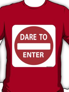 Dare To Enter T-Shirt