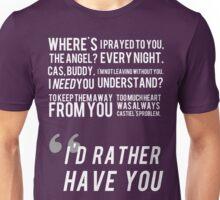 I'D RATHER HAVE YOU Unisex T-Shirt