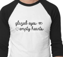 Glazed Eyes, Empty Hearts Men's Baseball ¾ T-Shirt