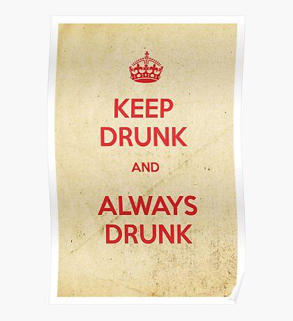 Keep drunk and always drunk Poster