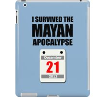 I Survived The Mayan Apocalypse 2012 (calendar) iPad Case/Skin