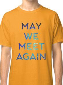 The 100 - May We Meet Again Classic T-Shirt