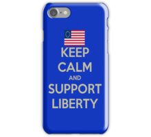 Keep Calm and Support Liberty iPhone Case/Skin