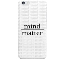 Mind over Matter - WHITE iPhone Case/Skin