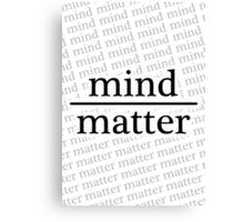 Mind over Matter - WHITE Canvas Print