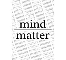 Mind over Matter - WHITE Photographic Print