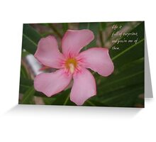 Pink Oleander Close Up Life Is Full of Surprises Greeting  Greeting Card