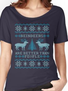 Reindeers Are Better Than People (Special Edition) Women's Relaxed Fit T-Shirt