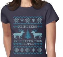 Reindeers Are Better Than People (Special Edition) Womens Fitted T-Shirt