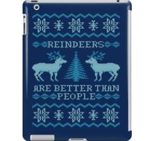 Reindeers Are Better Than People (Special Edition) iPad Case/Skin