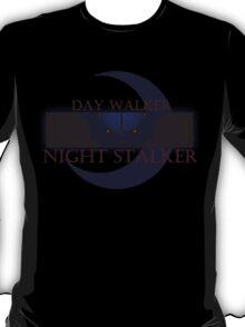 Day walker... NIGHT STALKER T-Shirt