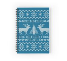 Reindeers Are Better Than People (Special Edition) Spiral Notebook