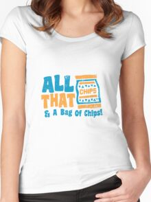 All that and a bag of chips Women's Fitted Scoop T-Shirt