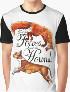 Tonight The Foxes Hunt The Hounds Graphic T-Shirt