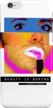 Beauty is Boring by connorbowman