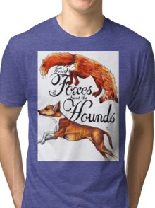 Tonight The Foxes Hunt The Hounds Tri-blend T-Shirt