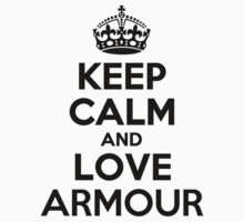 Keep Calm and Love ARMOUR Kids Clothes