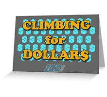 Climbing for Dollars - The Running Man Greeting Card