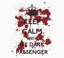 Keep calm with my dark passenger by karlangas