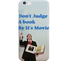 Don't judge a book by its movie. iPhone Case/Skin