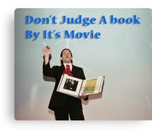 Don't judge a book by its movie. Canvas Print