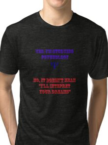 Psychology & interpretation of. Tri-blend T-Shirt