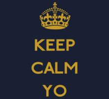 Keep Calm YO by karlangas