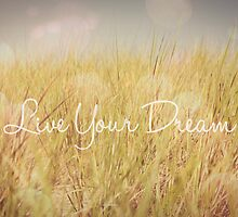 Live Your Dream, Bokeh Grass Nature Inspiration by joyfulroots