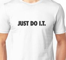 Just Do I.T. Unisex T-Shirt