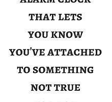 Byron Katie: Stress is the alarm clock that lets  you know  you've attached  to something  not true  for you by IdeasForArtists