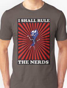 I shall rule the nerds Unisex T-Shirt