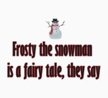 Frosty the snowman is a fairy tale they say Christmas  One Piece - Long Sleeve