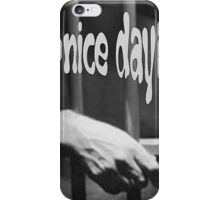 Ironic Have a Nice Day For Incarcerated Male iPhone Case/Skin