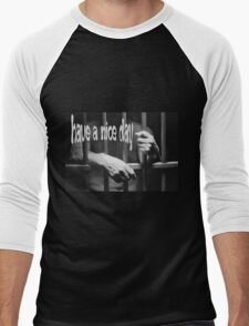 Ironic Have a Nice Day For Incarcerated Male Men's Baseball ¾ T-Shirt