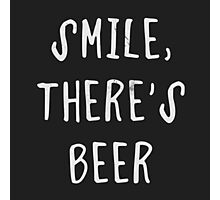 Smile, there's beer Photographic Print