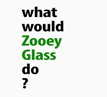 what would Zooey Glass do? Unisex T-Shirt