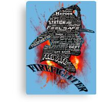Firefighter phrases that symbolize Canvas Print