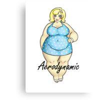 Aerodynamic - The Cute Fat Lady Canvas Print