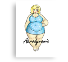 Aerodynamic - The Cute Fat Lady Canvas Print