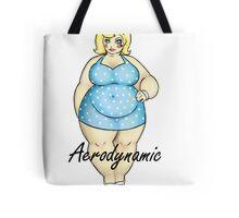 Aerodynamic - The Cute Fat Lady Tote Bag