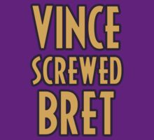 Vince Screwed Bret by wemarkout
