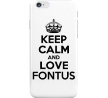 Keep Calm and Love FONTUS iPhone Case/Skin