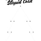 Draw Your Own Stupid Card by fudgegraphics