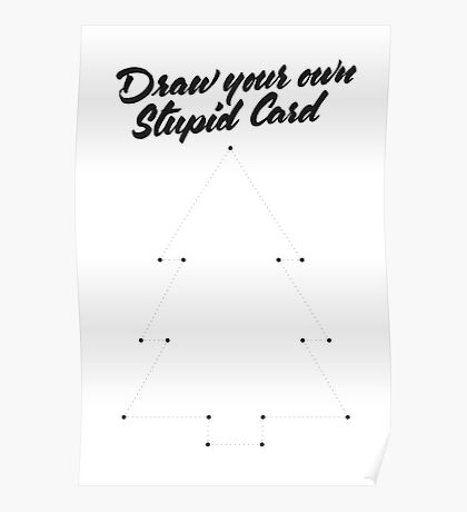 Draw Your Own Stupid Card Poster