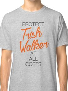 Protect Trish Walker at all costs Classic T-Shirt