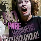 No Wire Hangers Mommie Dearest! by Renato Roccon