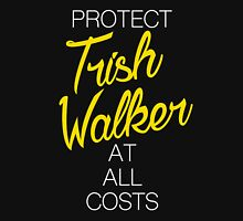 Protect Trish Walker at all costs (white letters) Unisex T-Shirt