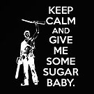 Keep Calm and Give Me Some Sugar Baby iPad Case by Raymond Doyle