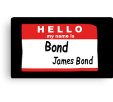 Hello My Name is Bond, James Bond Name Tag Canvas Print