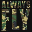 Always Fly in CAMO!!!! by Melanie Andujar